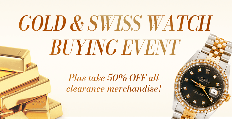 Gold & Swiss Watch buying event + clearance event